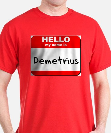 Hello my name is Demetrius T-Shirt