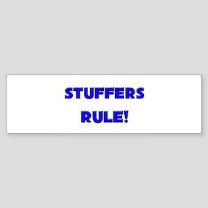 Stuffers Rule! Bumper Sticker