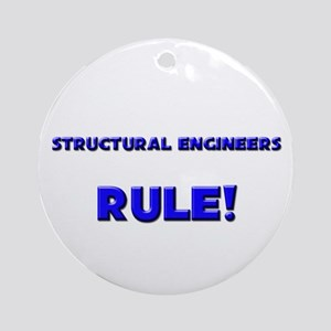 Structural Engineers Rule! Ornament (Round)