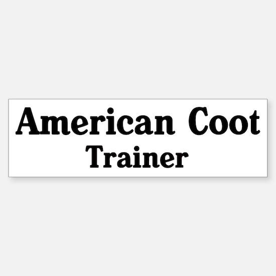 American Coot trainer Bumper Bumper Bumper Sticker