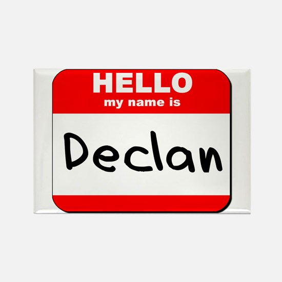 Hello my name is Declan Rectangle Magnet