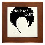 Hair Me Out Framed Tile