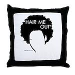 Hair Me Out Throw Pillow