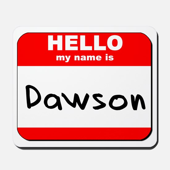 Hello my name is Dawson Mousepad
