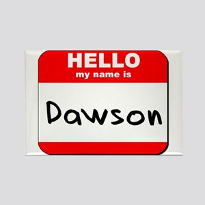 Hello my name is Dawson Rectangle Magnet
