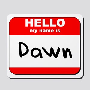 Hello my name is Dawn Mousepad