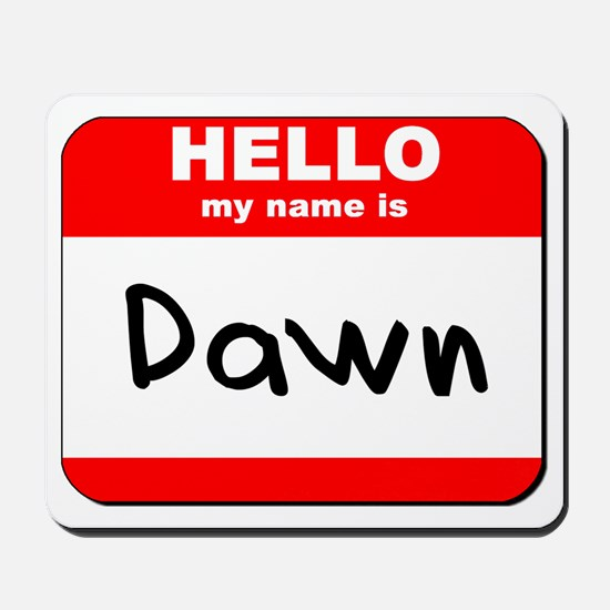 Hello my name is Dawn Mousepad