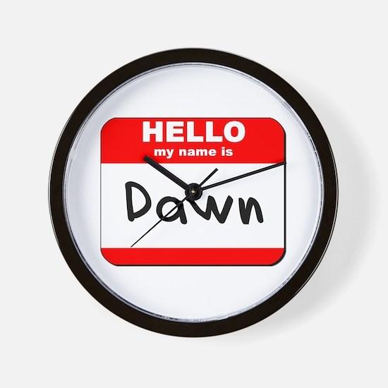 Hello my name is Dawn Wall Clock