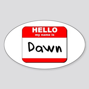 Hello my name is Dawn Oval Sticker