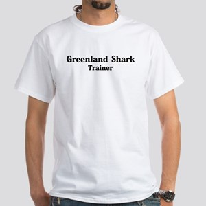 Greenland Shark trainer White T-Shirt