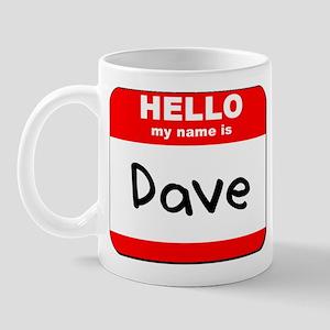 Hello my name is Dave Mug