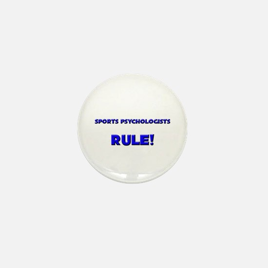 Sports Psychologists Rule! Mini Button