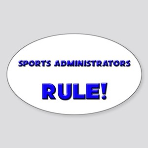 Sports Administrators Rule! Oval Sticker