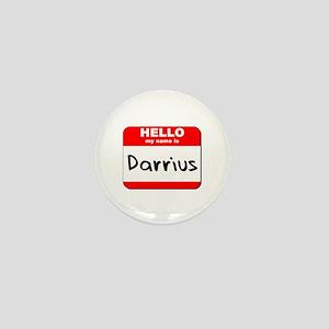 Hello my name is Darrius Mini Button