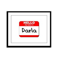 Hello my name is Darla Framed Panel Print