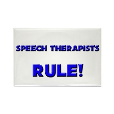 Speech Therapists Rule! Rectangle Magnet