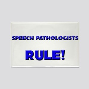 Speech Pathologists Rule! Rectangle Magnet