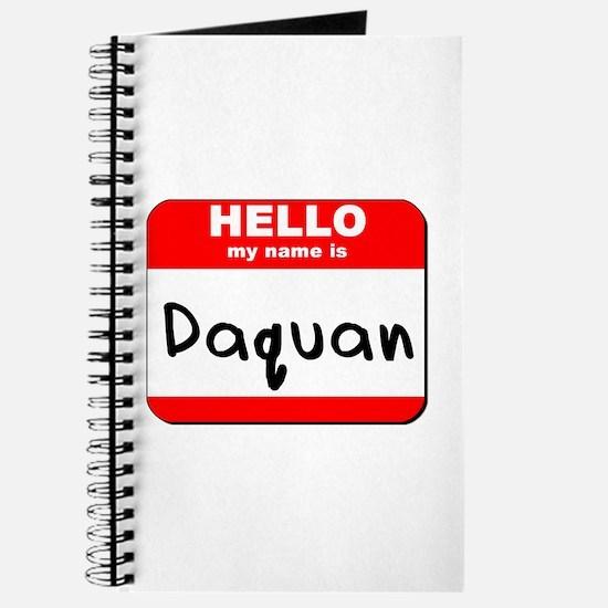 Hello my name is Daquan Journal