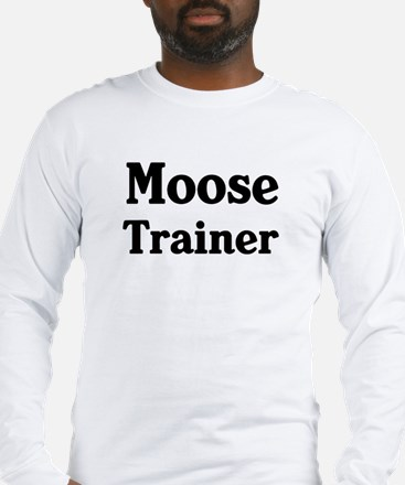 Moose trainer Long Sleeve T-Shirt
