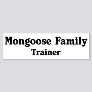 Mongoose Family trainer Bumper Sticker