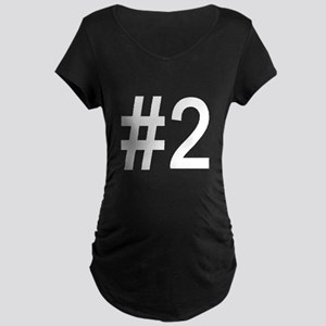 #2 birth order baby number two Maternity Dark T-Sh