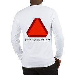 Slow Moving Vehicle Sign - Long Sleeve T-Shirt