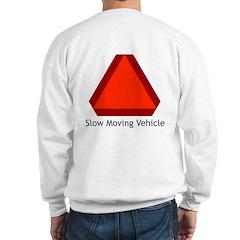 Slow Moving Vehicle Sign - Sweatshirt