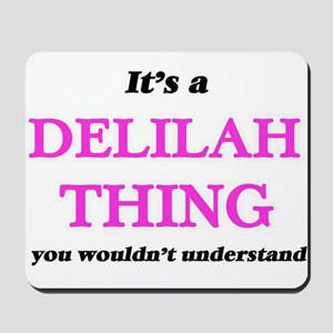 It's a Delilah thing, you wouldn&#39 Mousepad