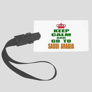 Keep Calm And Go To Saudi Arabia Large Luggage Tag