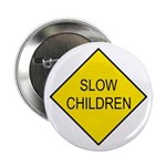"Slow Children Sign - 2.25"" Button (100 pack)"