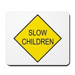 Slow Children Sign - Mousepad