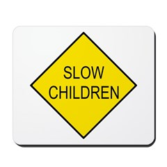 Slow Children Sign - Mousepad