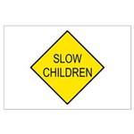 Slow Children Sign - Large Poster