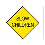 Slow Children Sign - Small Poster