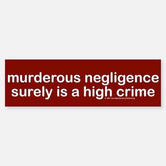 Murderous negligence. Bumper Bumper Bumper Sticker