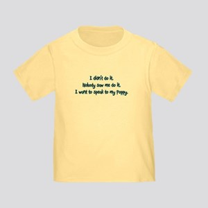 Want to Speak to Poppy Toddler T-Shirt