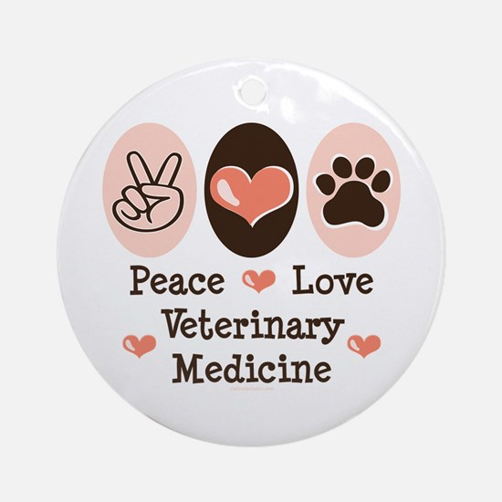 Peace Love Veterinary Medicine Ornament (Round)