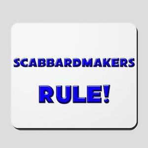 Scabbardmakers Rule! Mousepad