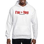 I'm > You Hooded Sweatshirt