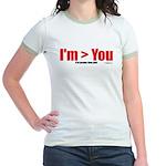 I'm > You Jr. Ringer T-Shirt