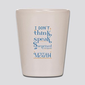Why Think Before I Speak Surprised Sarc Shot Glass
