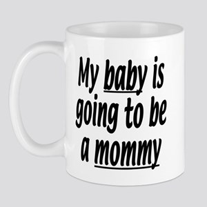 My baby is going to be a mommy Mug