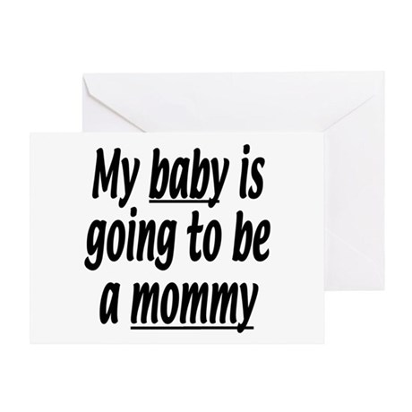My baby is going to be a mommy Greeting Card