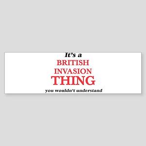 It's a British Invasion thing, Bumper Sticker