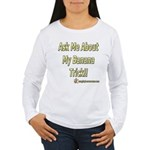 Ask Me About My Banana Trick Women's Long Sleeve T
