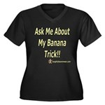 Ask Me About My Banana Trick Women's Plus Size V-N