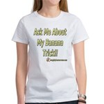 Ask Me About My Banana Trick Women's T-Shirt