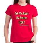 Ask Me About My Banana Trick Women's Dark T-Shirt