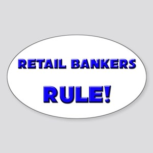 Retail Bankers Rule! Oval Sticker