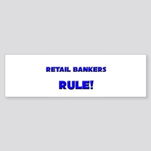 Retail Bankers Rule! Bumper Sticker